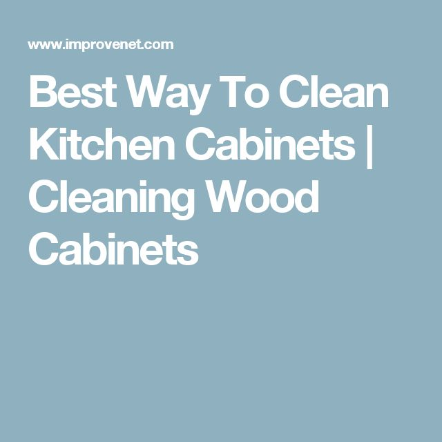 Cleaning Wood Cabinets Kitchen: Best 25+ Cleaning Wood Cabinets Ideas On Pinterest