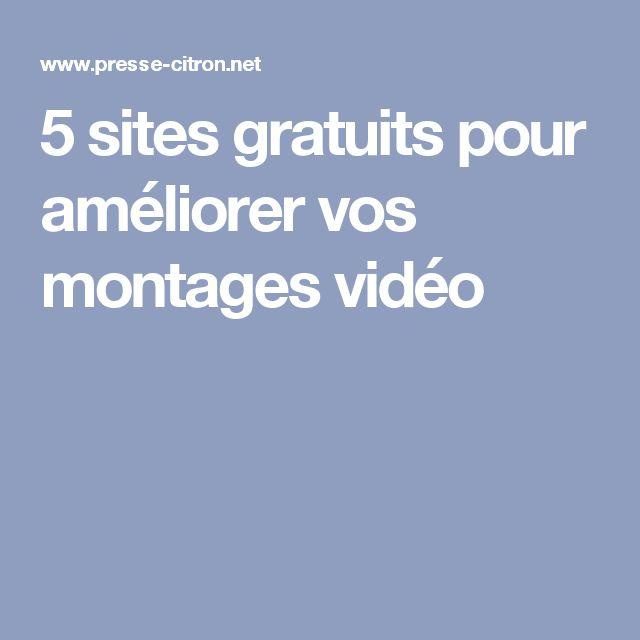 5 sites gratuits pour améliorer vos montages vidéo