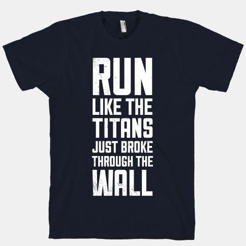 Run Like The Titans Just Broke Trough The Wall Tank Top | LookHUMAN