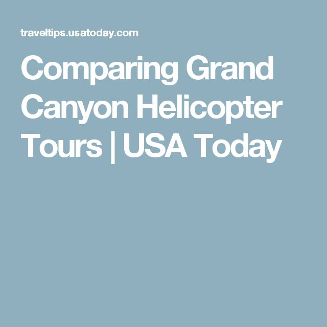 Comparing Grand Canyon Helicopter Tours | USA Today