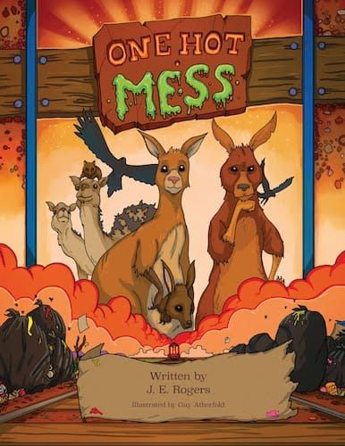 One Hot Mess, A Child's Environmental Fable by Jeanne Rogers