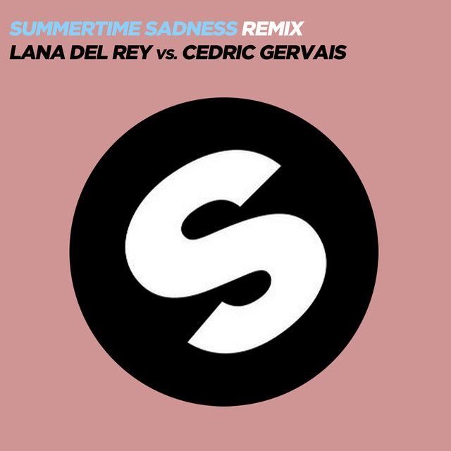 """""""Summertime Sadness [Lana Del Rey vs. Cedric Gervais] - Cedric Gervais Remix"""" by Lana Del Rey Cedric Gervais was added to my Electro&Gasate playlist on Spotify"""