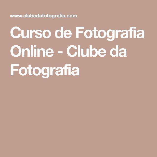 Curso de Fotografia Online - Clube da Fotografia