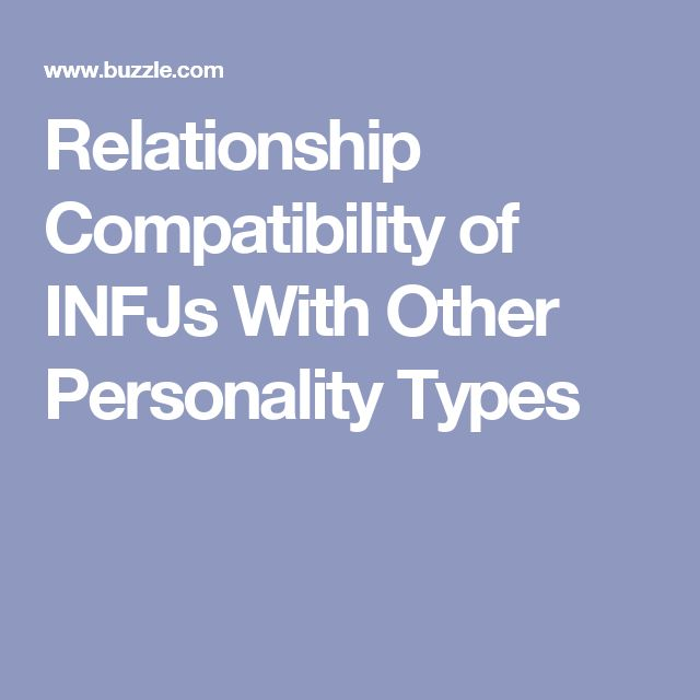 Relationship Compatibility of INFJs With Other Personality Types
