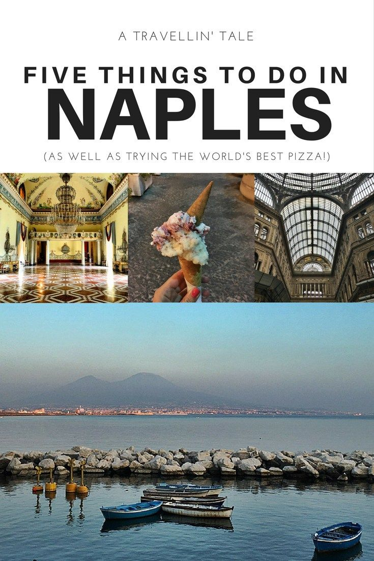 Five thing to do in Naples, Italy (as well as try the world's best pizza!)