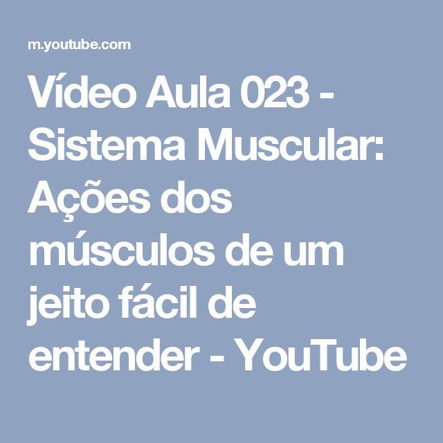 Vídeo Aula 023 - Sistema Muscular: Ações dos músculos de um jeito fácil de entender - YouTube