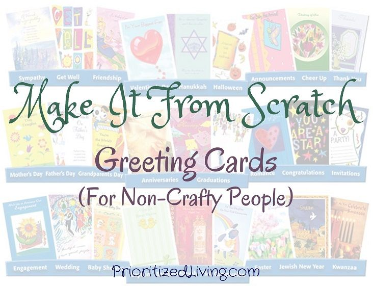 Handmade greeting cards can be beautifulandcost-effective, but what if you're a non-crafty person like me? You can still make high-quality, printed andpersonalizedgreeting cards . . . usingyour computer.   Make It From Scratch: Greeting Cards (For Non-Crafty People)   Prioritized Living