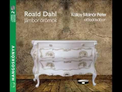 Roald Dahl: Jámbor örömök - hangoskönyv - YouTube