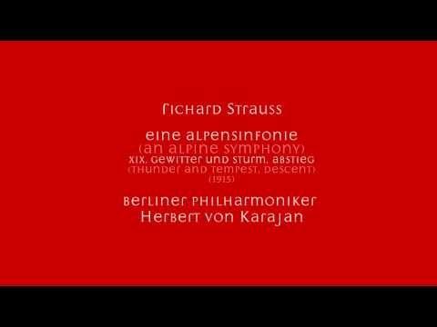 Richard Strauss - Eine Alpensinfonie (An Alpine Symphony), XIX. Gewitter und Sturm, Abstieg (Thunder and Tempest, Descent - Berliner Philharmoniker, Herbert von Karajan (1915)