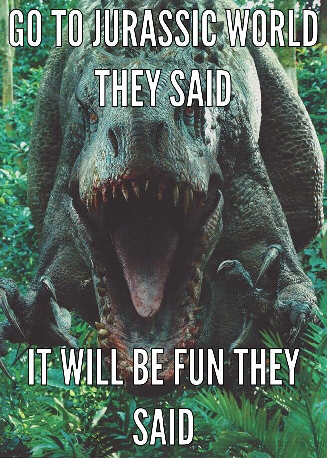 Jurassic world meme by Knightridergirl80 on DeviantArt