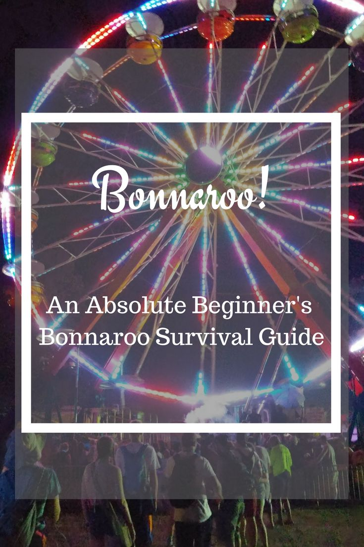 Bonnaroo Survival Guide, Music Festival in Manchester Tennessee.  Camping, Safety, and tips on how to make the best of the Roo