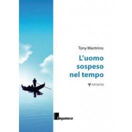 """""""L'uomo sospeso nel tempo"""" di Tony Mantrino  http://isa-voi.blogspot.it/2014/11/luomo-sospeso-nel-tempo-di-tony-mantrino.html"""