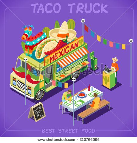 Mexican Taco Food Truck. Delivery Master. Street Food Chef Web Template. NEW bright palette 3D Flat Vector Icon Set Isometric Food Truck Full of Taste High Quality Dishes Alternative Street Cuisine