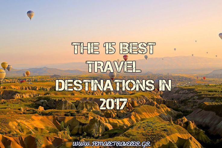 Οι 15 καλύτεροι ταξιδιωτικοί προορισμοί για το 2017
