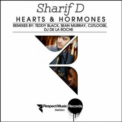 Respect Music Records: Sharif D - Hearts & Hormones