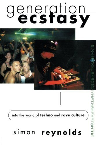 Generation Ecstasy: Into the World of Techno and Rave Culture von Simon Reynolds http://www.amazon.de/dp/0415923735/ref=cm_sw_r_pi_dp_r3RSvb0FS4JCX