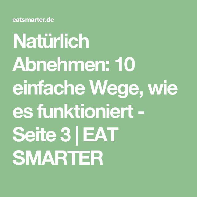 Natürlich Abnehmen: 10 einfache Wege, wie es funktioniert - Seite 3   EAT SMARTER