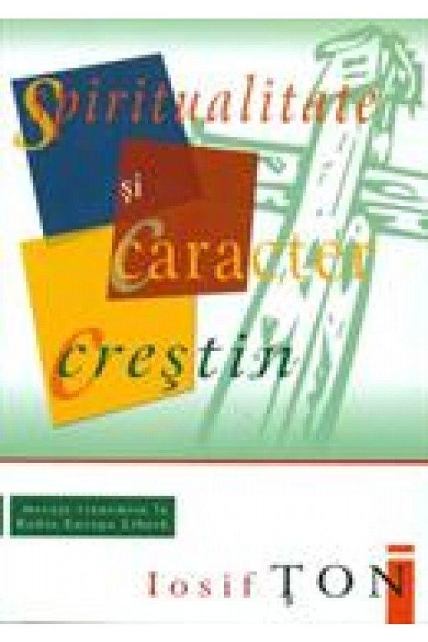 Spiritualitate si caracter crestin