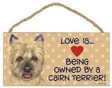 """Love is Being Owned by a Cairn Terrier Sign Plaque dog 10"""" x 5"""" gift Carin Tan"""