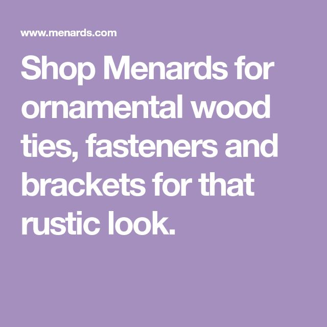 Best Shop Menards For Ornamental Wood Ties Fasteners And Brackets For That Rustic Look Wood Tie 640 x 480