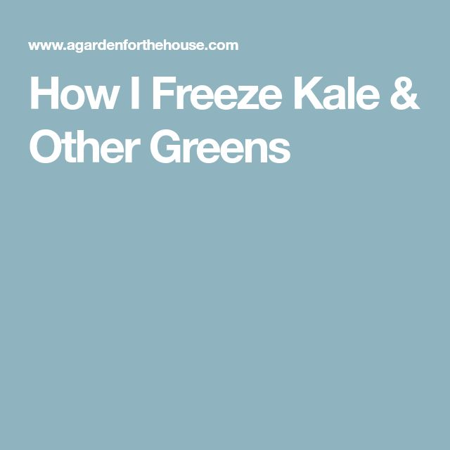 How I Freeze Kale & Other Greens