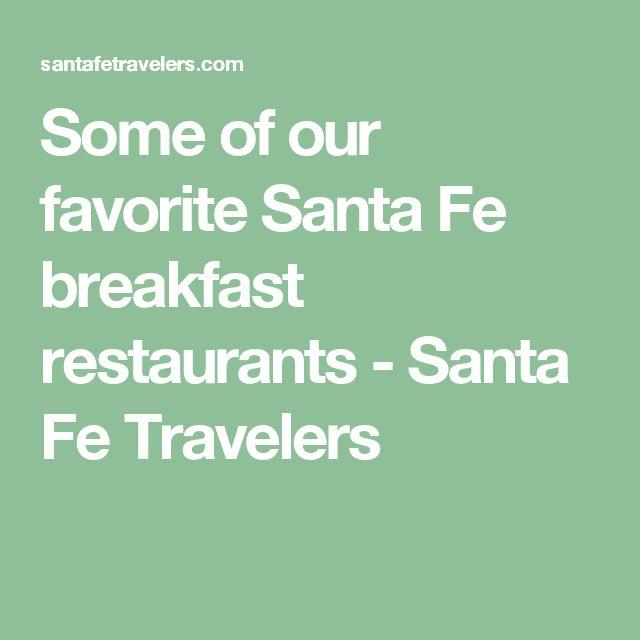 Some of our favorite Santa Fe breakfast restaurants - Santa Fe Travelers
