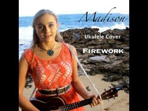 Firework (by Katy Perry) - Madison-Paradise Found - Organic Ukulele Cover - YouTube