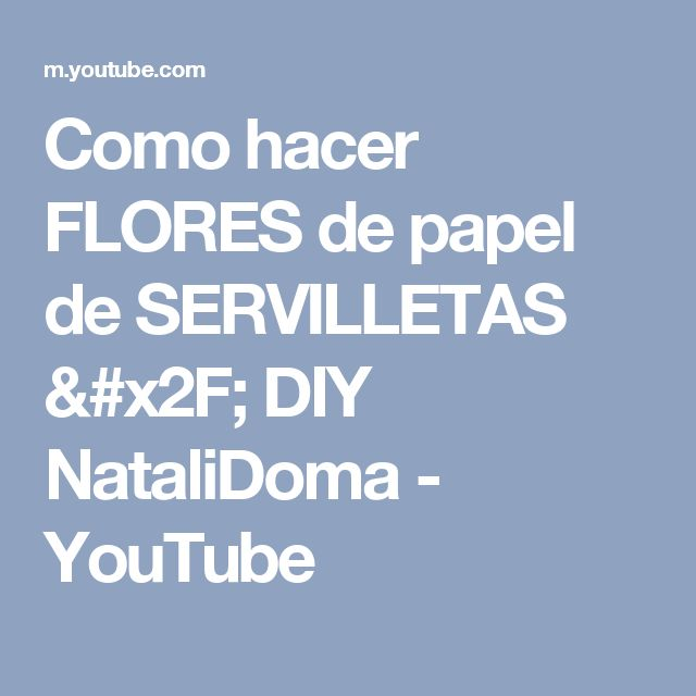 Como hacer FLORES de papel de SERVILLETAS / DIY NataliDoma - YouTube
