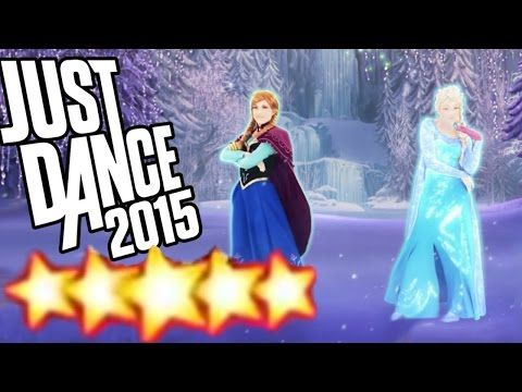 Let It Go Disney's Frozen Just Dance 2015 Full Gameplay 5 Stars - YouTube