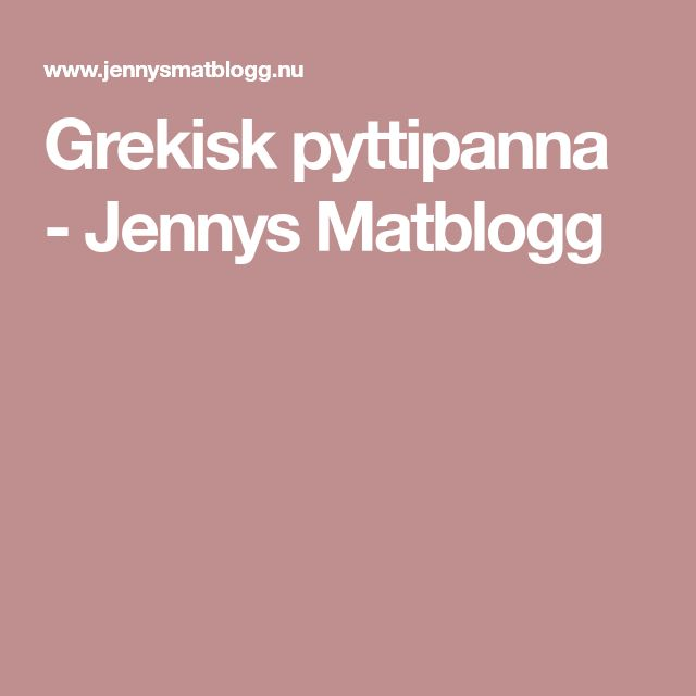 Grekisk pyttipanna - Jennys Matblogg