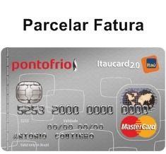 Parcelar Fatura do Cartão Ponto Frio Itaucard