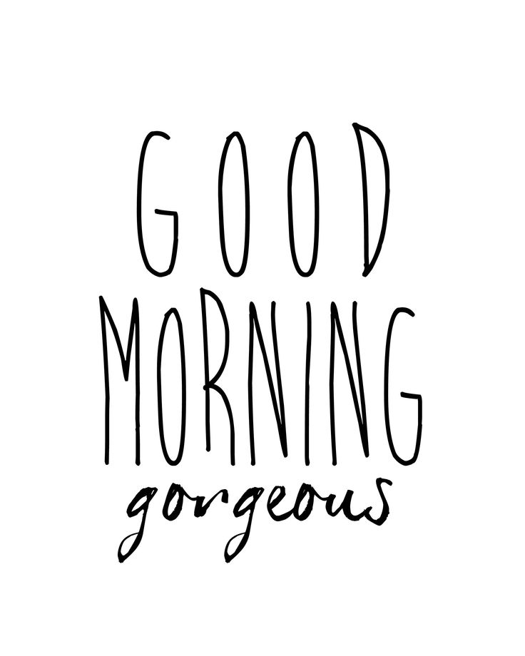 Good Morning Gorgeous French : Good morning gorgeous text handsome Идеи
