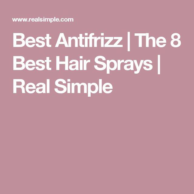 Best Antifrizz | The 8 Best Hair Sprays  | Real Simple