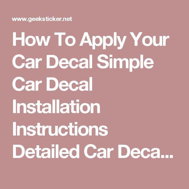 Car Stickers Decals >> How To Apply Your Car Decal Simple Car Decal Installation Instructions Detailed Car Decal ...