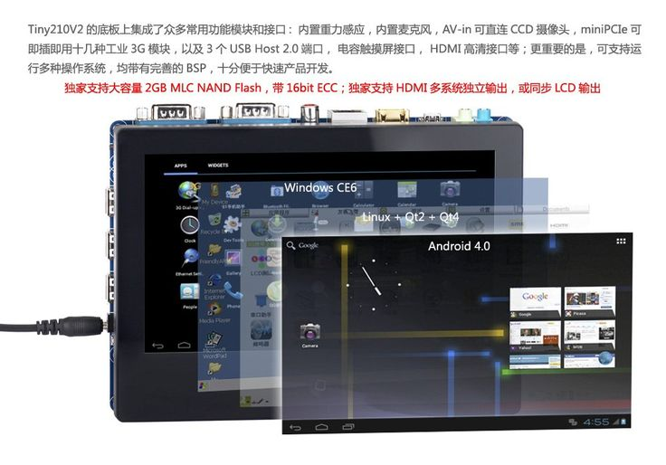 FriendlyARM S5PV210 Cortex A8 Development Board,TINY210 SDK+7inch Capacitive Touch Screen,512MRAM+1G Flash,Android. CPU Samsung S5PV210, based on CortexTM-the A8, 1 GHz frequency Inside PowerVR SGX540 high-performance graphics engine 2 D / 3 D graphics acceleration Support MAX 1080 p @ 30 FPS hardware decoding video smooth playback, format for MPEG4, h. 263, h. 264, etc Support MAX 1080 p @ 30 FPS hardware encoding (mpeg-2 / VC1) video input DDR2 RAM: 512MB, 32bit data bus, 200MHz FLASH…