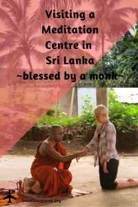 Visiting a Meditation Centre in Sri Lanka ~ blessed by a Monk