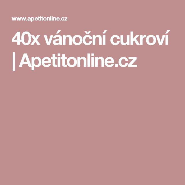 40x vánoční cukroví | Apetitonline.cz