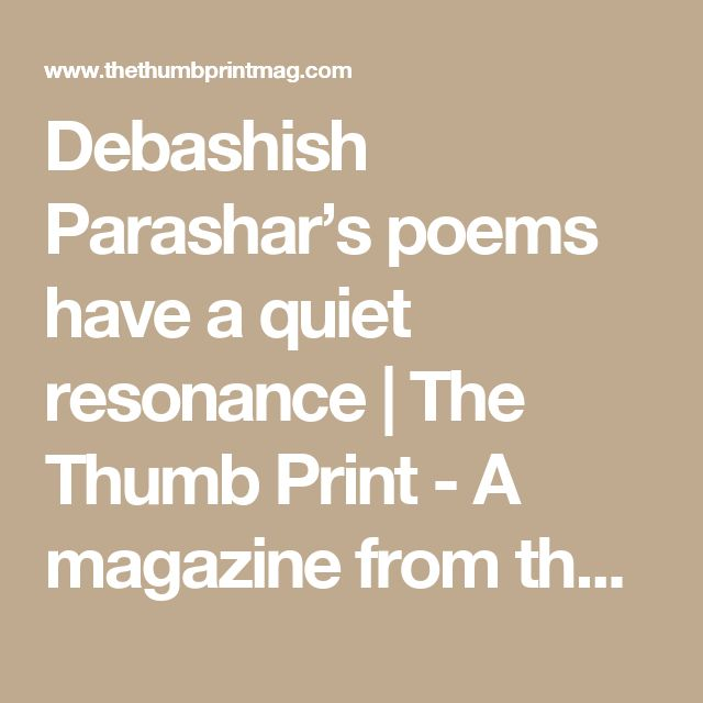 Debashish Parashar's poems have a quiet resonance | The Thumb Print - A magazine from the East