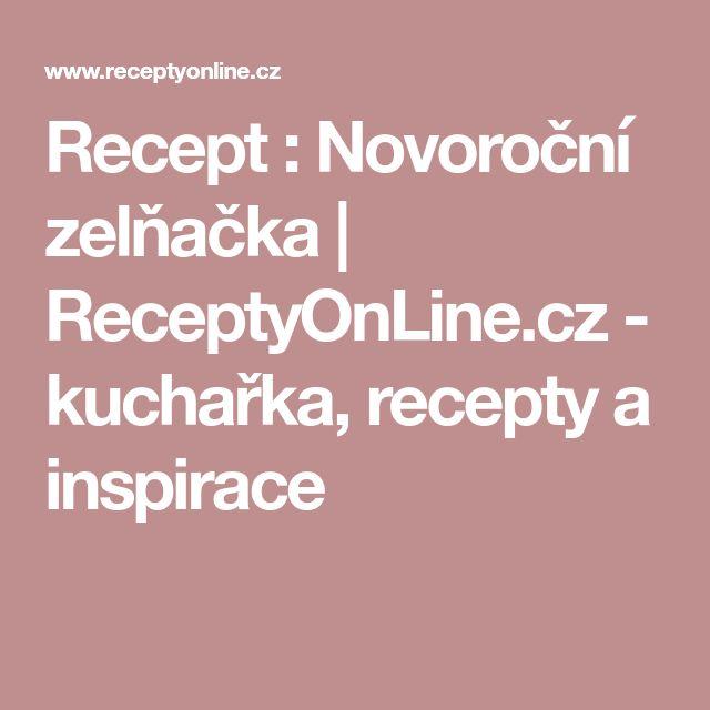 Recept : Novoroční zelňačka | ReceptyOnLine.cz - kuchařka, recepty a inspirace