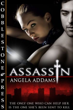 http://www.amazon.com/Assassin-Angela-Addams-ebook/dp/B005JJTDMS/ref=la_B005JOTBPM_1_6?s=books&ie=UTF8&qid=1418776272&sr=1-6