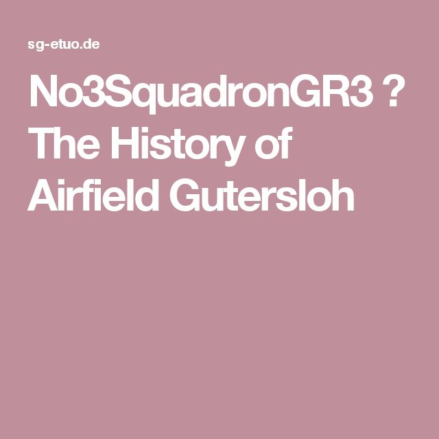 No3SquadronGR3 ✈ The History of Airfield Gutersloh