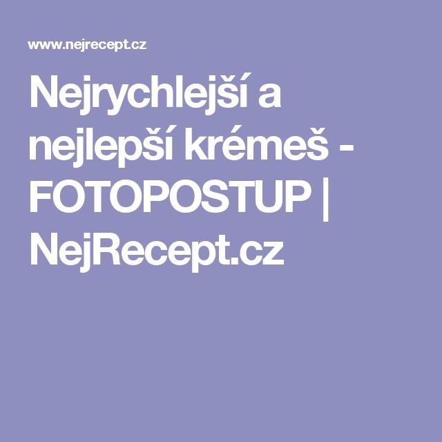 Nejrychlejší a nejlepší krémeš - FOTOPOSTUP | NejRecept.cz