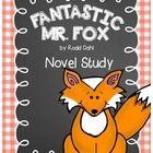 Fantastic Mr. Fox Novel Study & Literature Circle Sheets Roald Dahl
