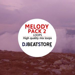 melody-pack-2-loops-for-sale  http://djbeatstore.com/product/melody-pack-2-high-quality-mix-loops-10-loops/