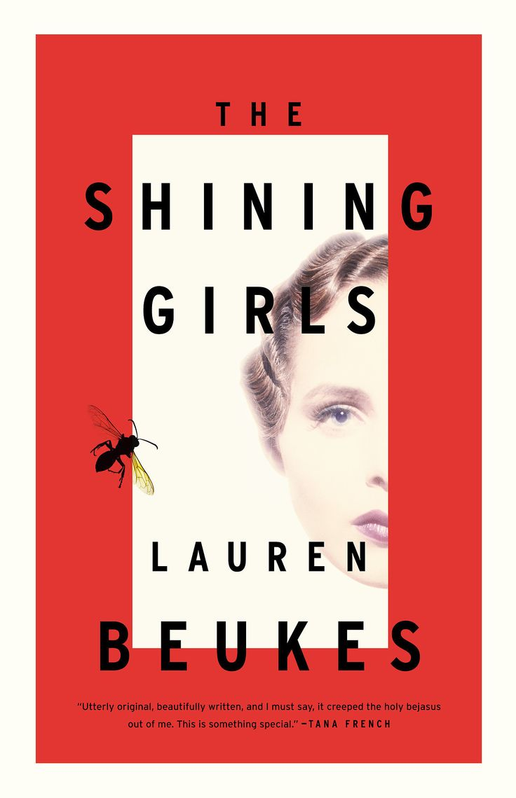The Book: The Shining Girls By Lauren Beukes The Hook: This Scifi Mystery  Puts You In The Shoes Of Two Main Characters As It Alternates Chapters: A