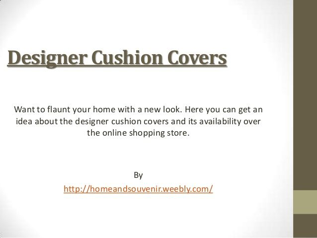 Cuhion Covers by Benjohnson247 via slideshare