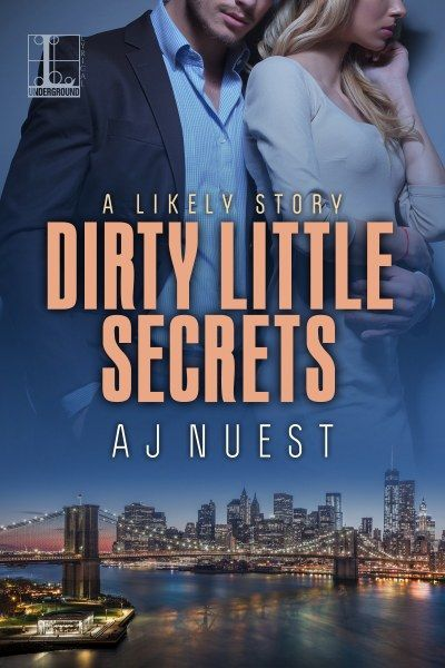 Dirty Little Secrets (Likely Story #2) by A.J. Nuest