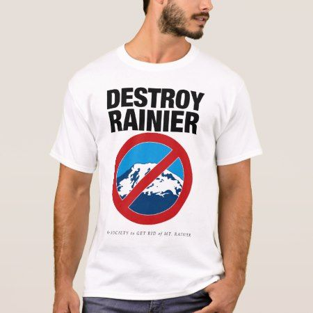 Destroy Rainier Shirt - tap to personalize and get yours