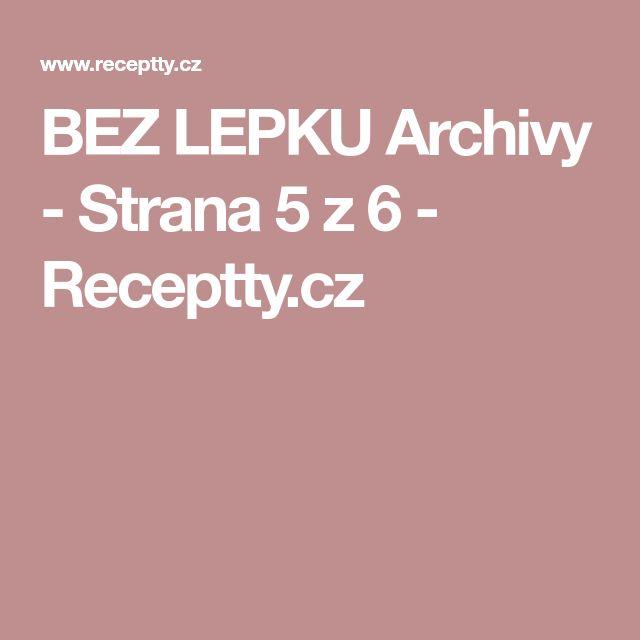 BEZ LEPKU Archivy - Strana 5 z 6 - Receptty.cz
