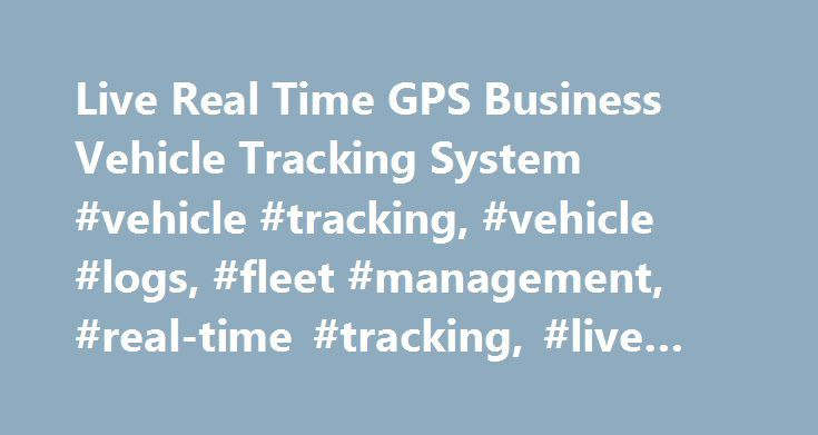 Live Real Time GPS Business Vehicle Tracking System #vehicle #tracking, #vehicle #logs, #fleet #management, #real-time #tracking, #live #tracking http://ohio.remmont.com/live-real-time-gps-business-vehicle-tracking-system-vehicle-tracking-vehicle-logs-fleet-management-real-time-tracking-live-tracking/  # Real time vehicle tracking Internet-based for easy access Using the Quartix business vehicle tracking system you can track your vehicles in real-time, anytime, using any internet-connected…